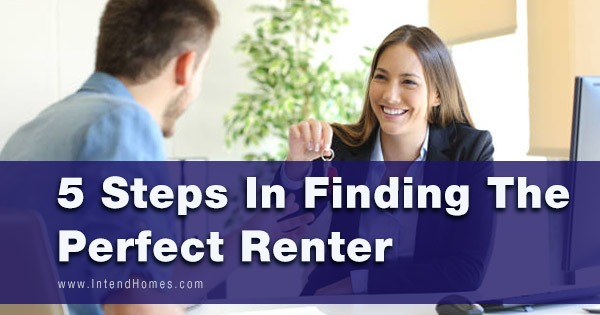 5 Steps In Finding The Perfect Renter