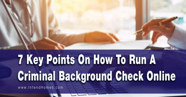 7 Key Points On How To Run A Criminal Background Check Online - blog