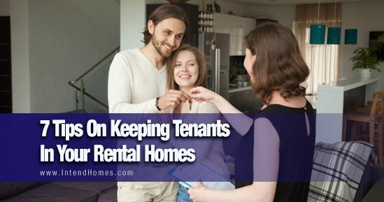 7 Tips On Keeping Tenants In Your Rental Homes