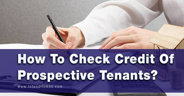 How To Check Credit Of Prospective Tenants?