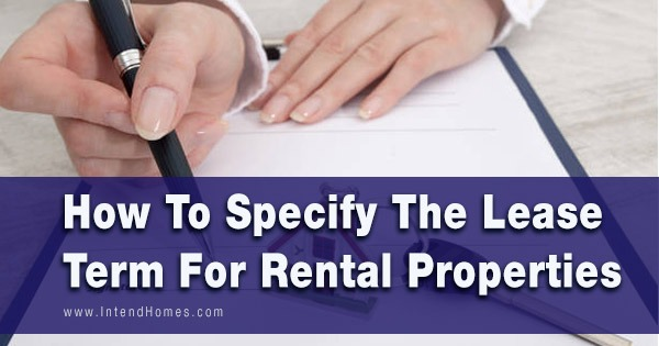 How To Specify The Lease Term For Rental Properties