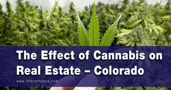 The Effect of Cannabis on Real Estate – Colorado
