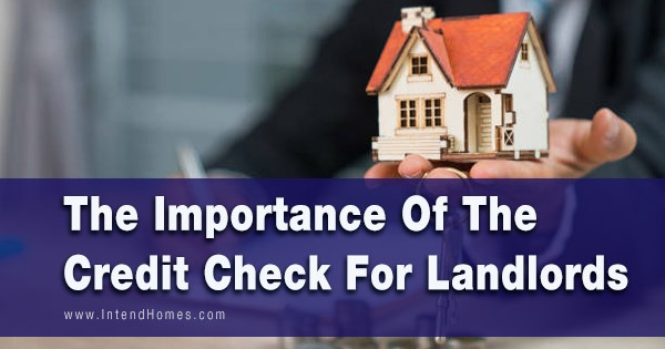 The Importance Of The Credit Check For Landlords