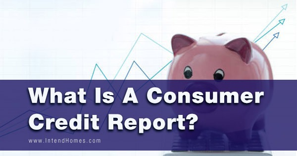 What Is A Consumer Credit Report?