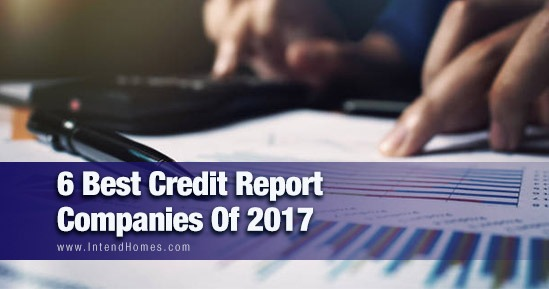 6 Best Credit Report Companies Of 2017