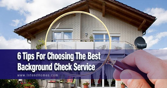 6 Tips For Choosing The Best Background Check Service