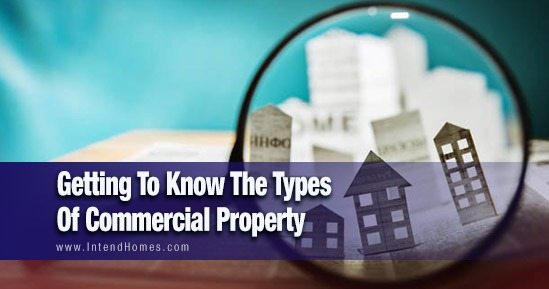Getting To Know The Types Of Commercial Property