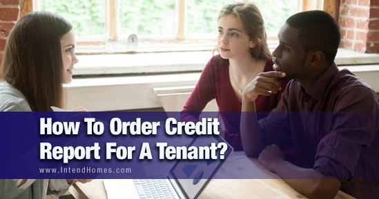 How To Order Credit Report For A Tenant