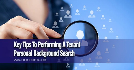 Key Tips To Performing A Tenant Personal Background Search