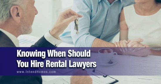 Knowing When Should You Hire Rental Lawyers