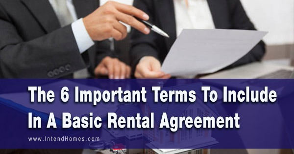 The 6 Important Terms To Include In A Basic Rental Agreement