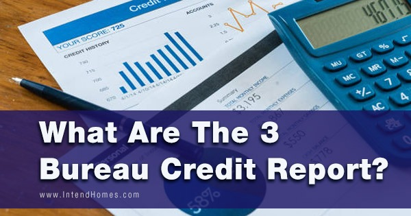What Are The 3 Bureau Credit Report