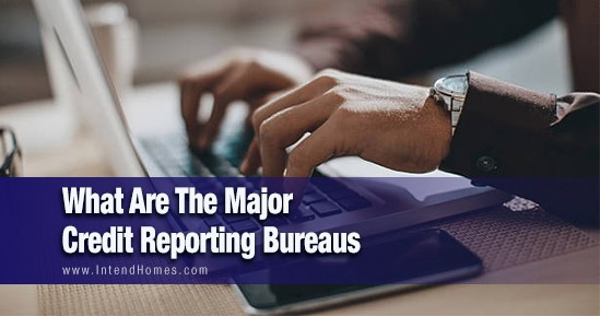 What Are The Major Credit Reporting Bureaus