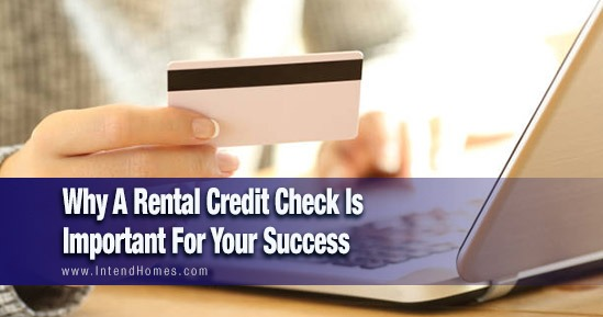 Why A Rental Credit Check Is Important For Your Success - blog