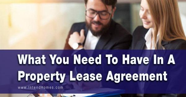 What You Need To Have In A Property Lease Agreement