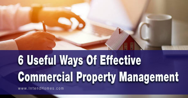 6 Useful Ways Of Effective Commercial Property Management