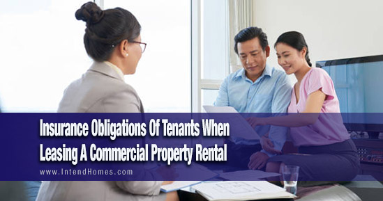 Insurance Obligations Of Tenants When Leasing A Commercial Property Rental
