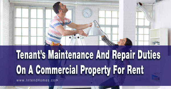 Tenant's Maintenance And Repair Duties On A Commercial Property For Rent