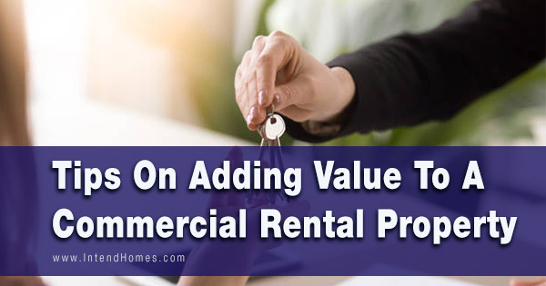Tips On Adding Value To A Commercial Rental Property