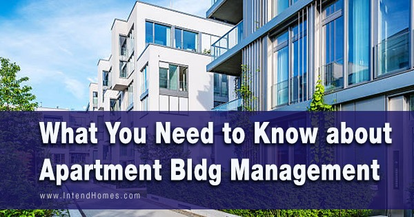 What You Need to Know about Apartment Bldg Management