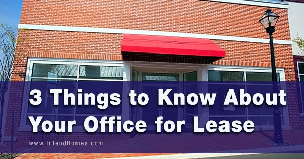 3 Things To Know About Your Office For Lease