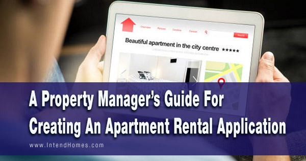 A Property Manager's Guide For Creating An Apartment Rental Application
