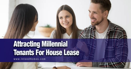Attracting Millennial Tenants For House Lease