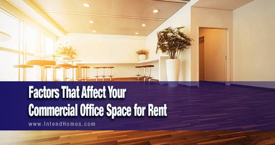 Factors That Affect Your Commercial Office Space for Rent