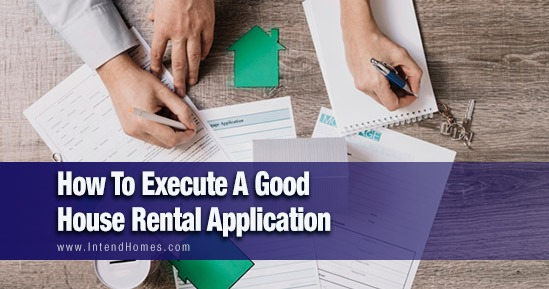 How To Execute A Good House Rental Application