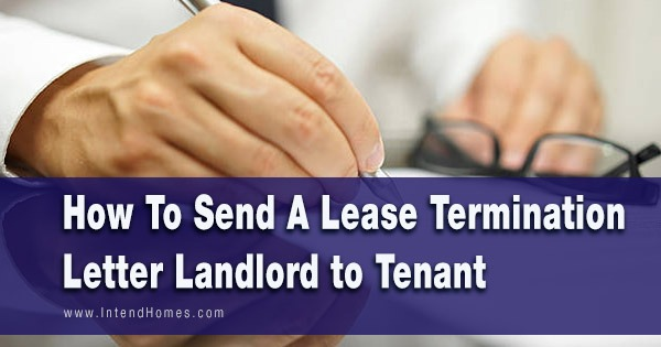 How To Send A Lease Termination Letter Landlord to Tenant
