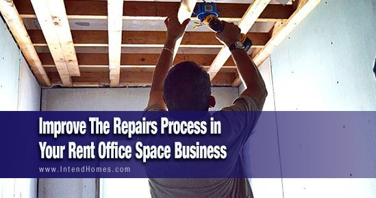 Improve The Repairs Process in Your Rent Office Space Business