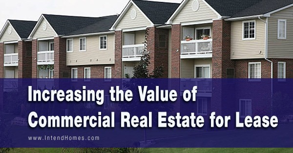 Increasing the Value of Commercial Real Estate for Lease