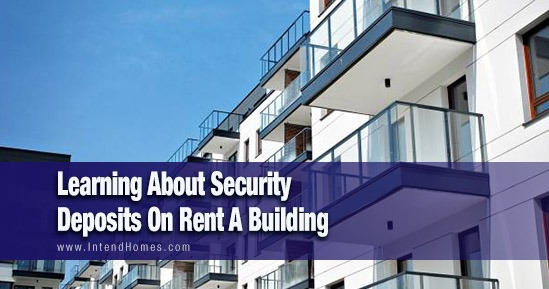 Learning About Security Deposits On Rent A Building