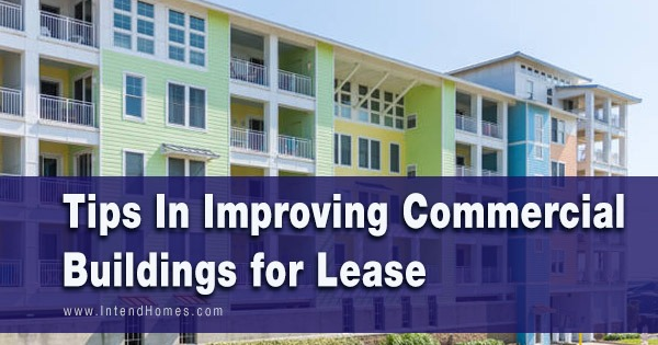 Tips In Improving Commercial Buildings For Lease