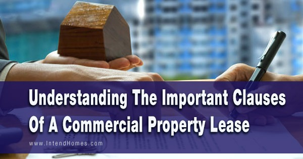 Understanding The Important Clauses In A Commercial Property Lease