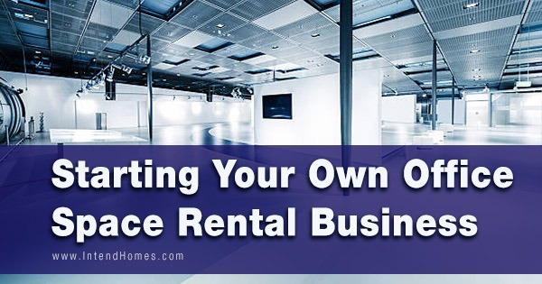 Starting Your Own Office Space Rental Business