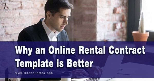 Why an Online Rental Contract Template is Better
