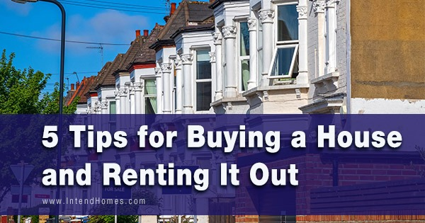 5 Tips for Buying a House and Renting It Out