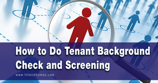 How to Do Tenant Back Ground Check and Screening